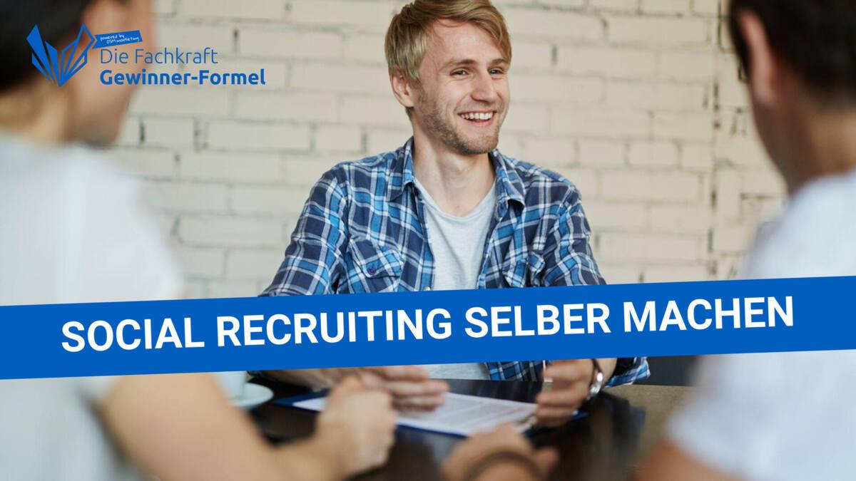 Wie man mit Social Recruiting fünf bis zehnmal so viele Bewerbungen von Top-Kandidaten über Social-Media erhält